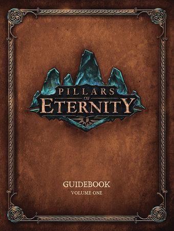 Pillars of Eternity Guidebook Volume 1 by Various