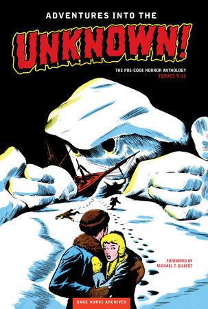 Adventures into the Unknown Archives Volume 3 by Various