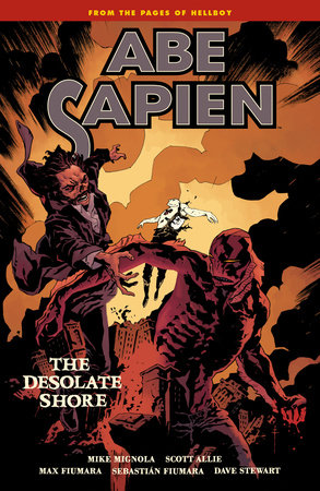 Abe Sapien Volume 8: The Desolate Shore by Mike Mignola