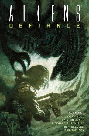 Aliens: Defiance Volume 1 by Various