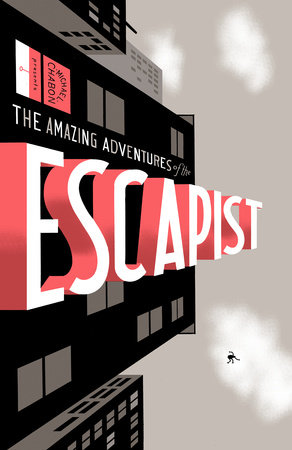 Michael Chabon Presents....The Amazing Adventures of the Escapist Volume 1 by Michael Chabon