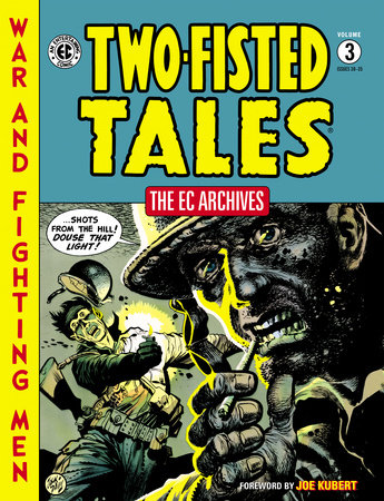 The EC Archives: Two-Fisted Tales Volume 3 by Harvey Kurtzman