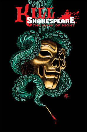 Kill Shakespeare Volume 4: The Mask of Night by Anthony Del Col