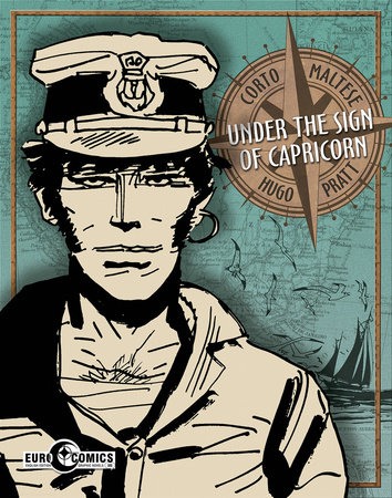 Corto Maltese: Under the Sign of Capricorn by Hugo Pratt