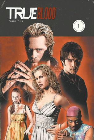 True Blood Omnibus Volume 1 by Mariah Huehner, David Tischman, Marc Andreyko and Michael McMillian