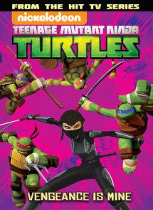 Teenage Mutant Ninja Turtles Animated Volume 6: Vengeance is Mine