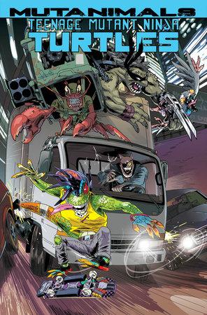 Teenage Mutant Ninja Turtles: Mutanimals by Paul Allor