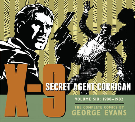 X-9: Secret Agent Corrigan Volume 6 by George Evans
