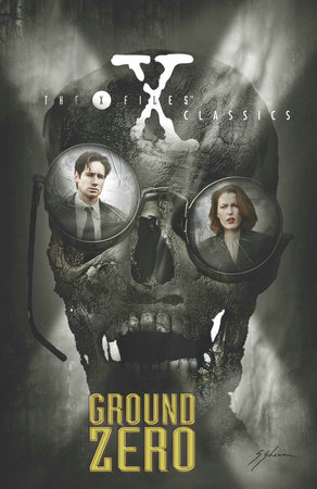 X-Files Classics: Ground Zero by Kevin J. Anderson