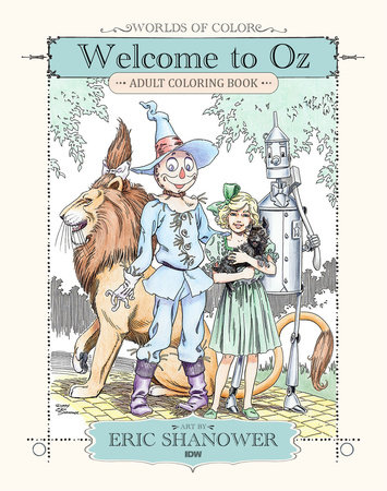 Worlds of Color: Welcome to Oz Adult Coloring Book by