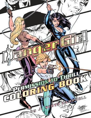 Danger Girl: Permission to Thrill Coloring Book by J. Scott Campbell