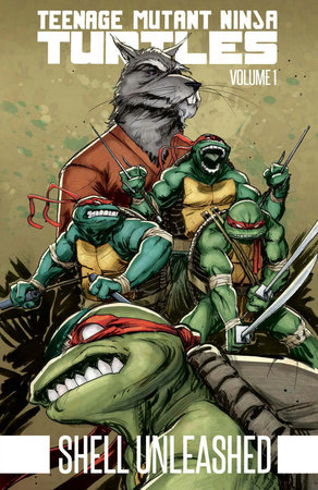 Teenage Mutant Ninja Turtles Volume 1: Shell Unleashed by Kevin Eastman and Tom Waltz