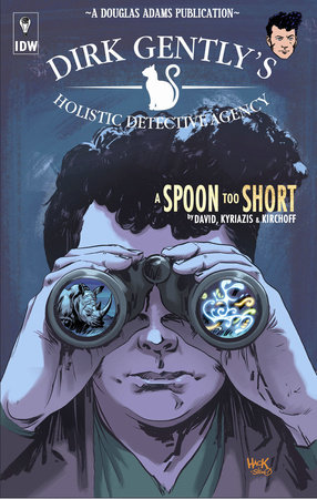 Dirk Gently's Holistic Detective Agency: A Spoon Too Short by Arvind Ethan David