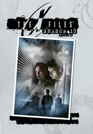 X-Files: Complete Season 10 Volume 2 by Joe Harris, Frank Spotnitz and Gabe Rotter