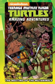 Teenage Mutant Ninja Turtles Amazing Adventures: The Meeting of the Mutanimals