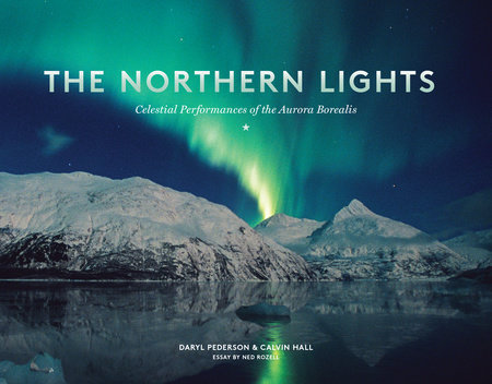 The Northern Lights by Daryl Pederson and Calvin Hall