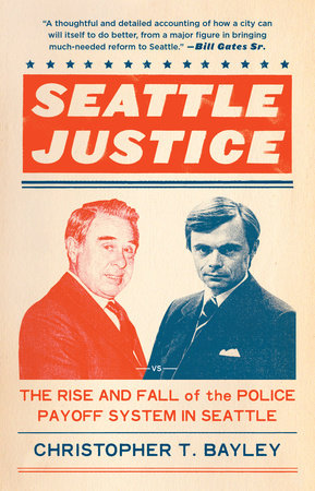 Seattle Justice by Christopher T. Bayley