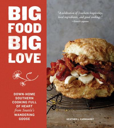 Big Food Big Love by Heather L. Earnhardt