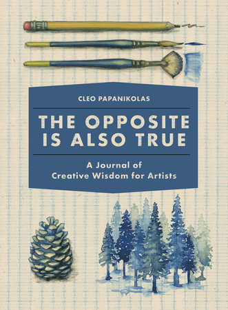 The Opposite Is Also True by Cleo Papanikolas