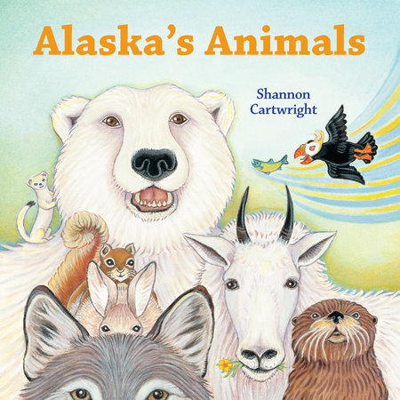Alaska's Animals by Shannon Cartwright