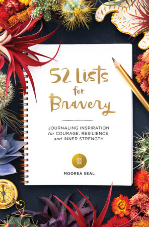 52 Lists for Bravery by Moorea Seal