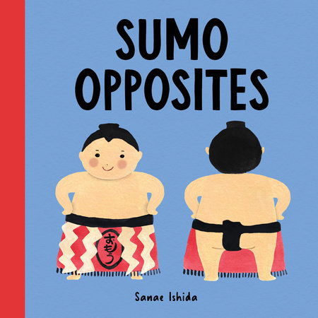 Sumo Opposites by Sanae Ishida