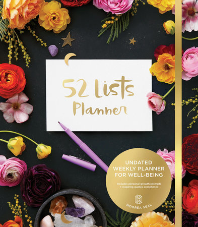 52 Lists Planner (Black Floral)  Undated Monthly/Weekly Planner with Journaling Prompts for Well-Being, Reflection, Personal Growth, and Daily Gratitude by Moorea Seal