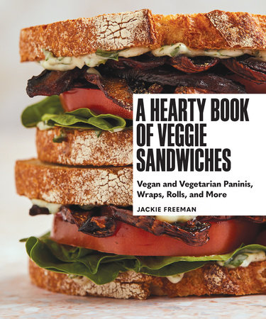 A Hearty Book of Veggie Sandwiches by Jackie Freeman