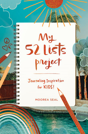 My 52 Lists Project: Journaling Inspiration for Kids! by Moorea Seal