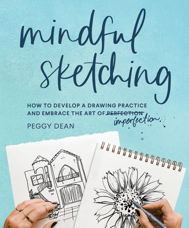 Mindful Sketching by Peggy Dean