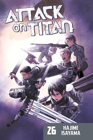 Attack on Titan 26 by Hajime Isayama | PenguinRandomHouse com: Books
