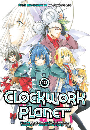 Clockwork Planet 10 by Yuu Kamiya and Kuro