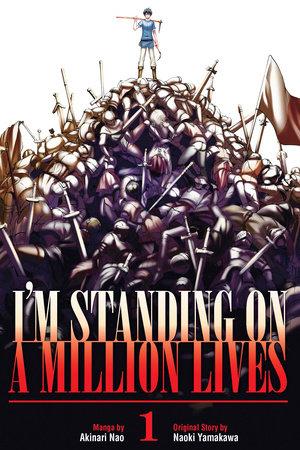 I'm Standing on a Million Lives 1 by Naoki Yamakawa