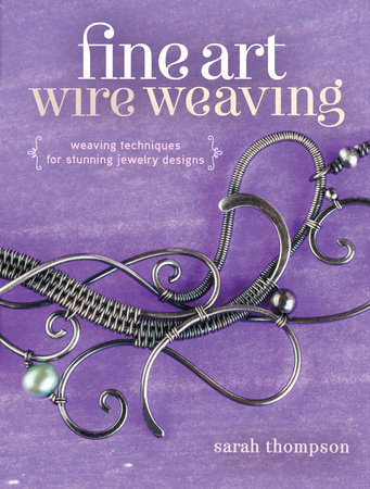 Fine Art Wire Weaving by Sarah Thompson