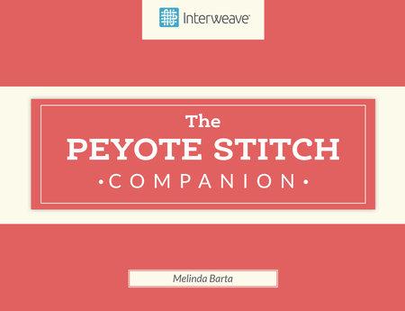 Peyote Stitch Companion by Melinda Barta