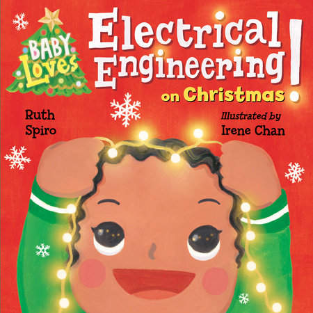 Baby Loves Electrical Engineering on Christmas! by Ruth Spiro