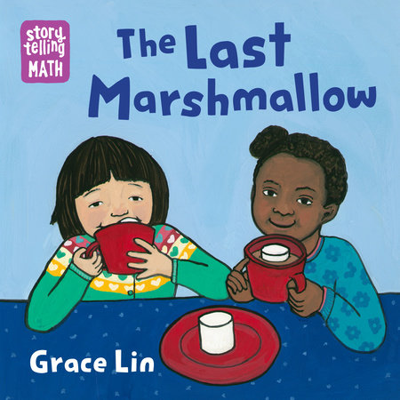 The Last Marshmallow by Grace Lin