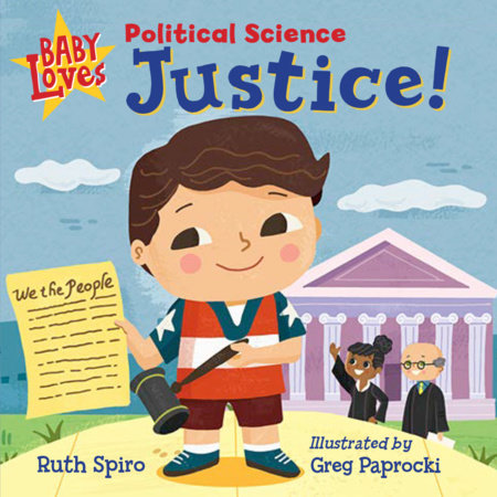 Baby Loves Political Science: Justice! by Ruth Spiro