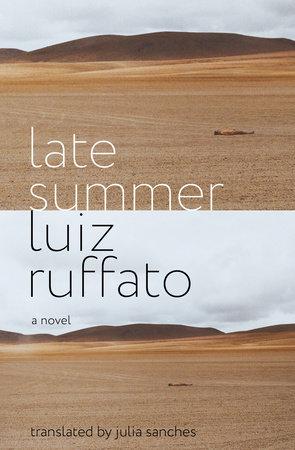 Late Summer by Luiz Ruffato