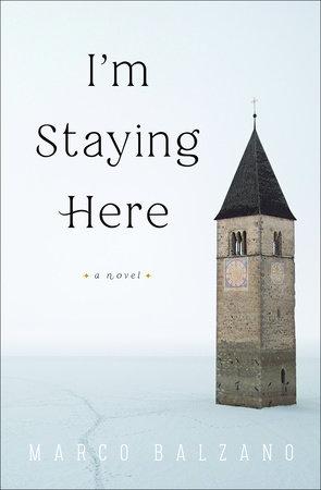 I'm Staying Here by Marco Balzano