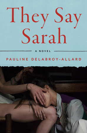 They Say Sarah by Pauline Delabroy-Allard