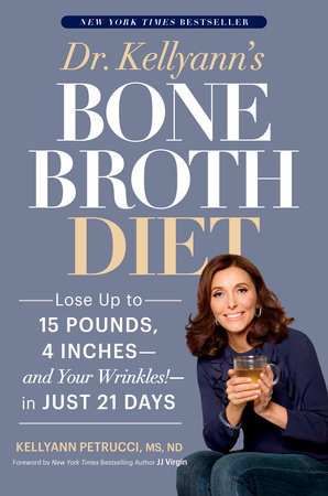 Dr. Kellyann's Bone Broth Diet by Kellyann Petrucci