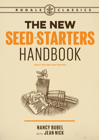 The New Seed-Starters Handbook by Nancy Bubel and Jean Nick