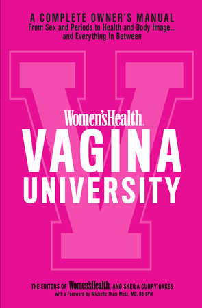 Women's Health Vagina University by Editors of Women's Health Maga and Sheila Curry Oakes