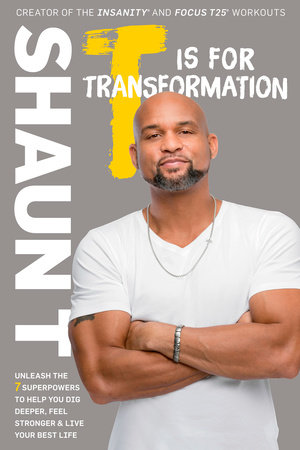 T Is for Transformation by Shaun T.