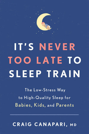 It's Never Too Late to Sleep Train by Craig Canapari, MD