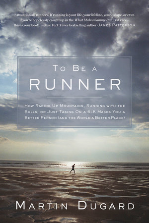To Be a Runner by Martin Dugard