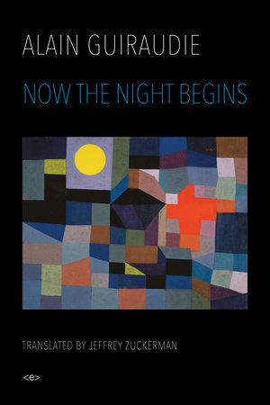 Now the Night Begins by Alain Guiraudie