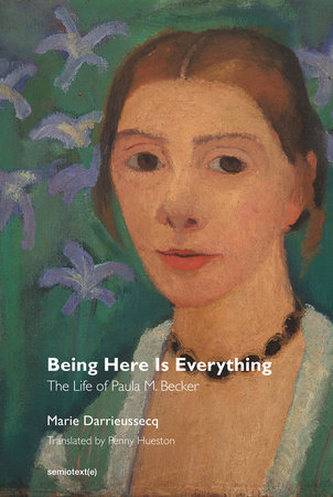 Being Here Is Everything by Marie Darrieussecq