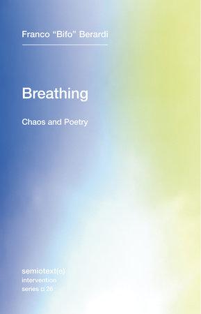 "Breathing by Franco ""Bifo"" Berardi"